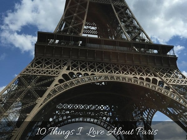 10 THINGS I LOVED ABOUT PARIS