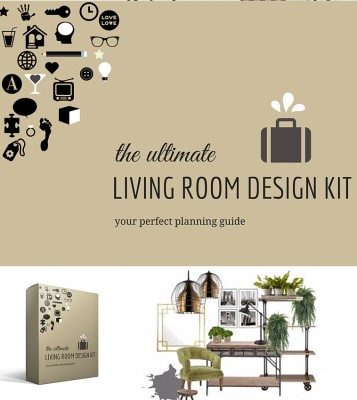 LIVING ROOM DESIGN KIT Living room renovation guide to help you through the process of designing your living room.