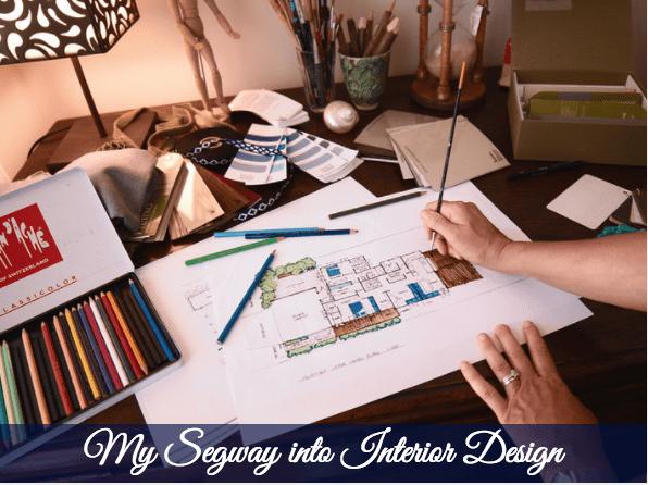 My Segway Into Interior Design