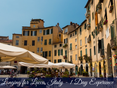 Longing for Lucca – One Day Experience- Carmen Darwin