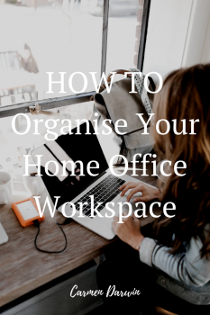 Pinterest – How to Organise Your Home office workspace – Carmen Darwin