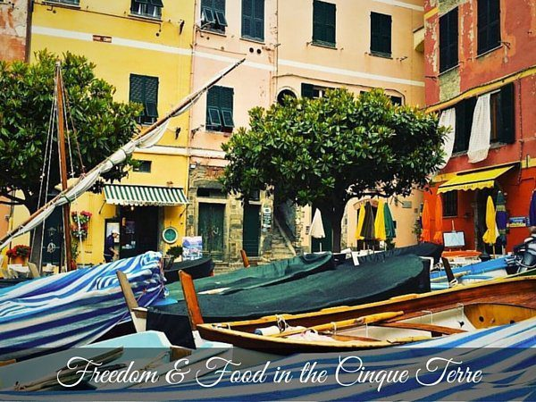 Food, Wine and Freedom in Cinque Terre